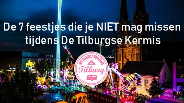 De 7 feestjes die je NIET mag missen tijdens De Tilburgse Kermis